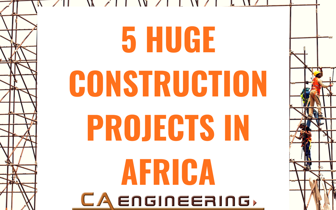 5 Huge Construction Projects in Africa
